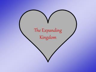 The Expanding Kingdom