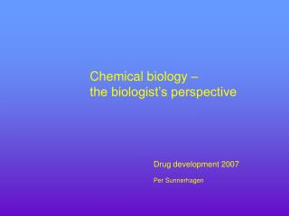 Chemical biology – the biologist's perspective