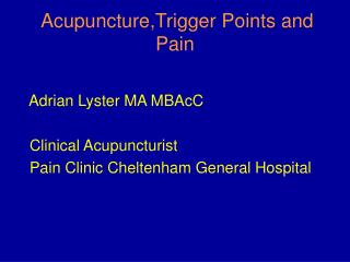 Acupuncture,Trigger Points and Pain