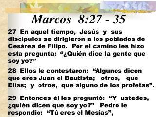 Marcos 8:27 - 35