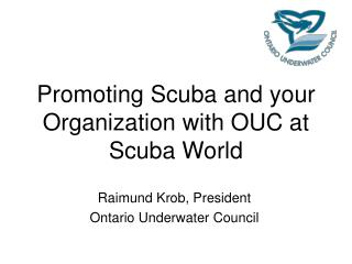 Promoting Scuba and your Organization with OUC at Scuba World