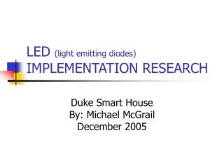 LED (light emitting diodes) IMPLEMENTATION RESEARCH