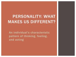Personality: What makes us different?