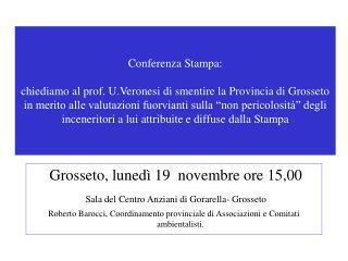 Grosseto, lunedì 19 novembre ore 15,00 Sala del Centro Anziani di Gorarella- Grosseto