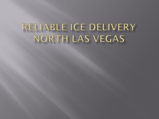 Reliable Ice delivery North Las Vegas