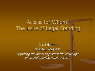 Access for Whom? The issue of Legal Standing