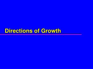 Directions of Growth
