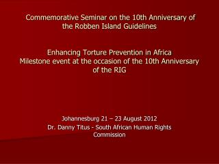 Johannesburg 21 – 23 August 2012 Dr. Danny Titus - South African Human Rights Commission