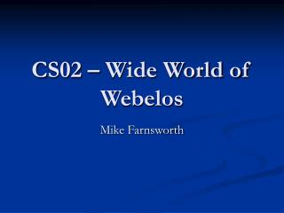 CS02 – Wide World of Webelos