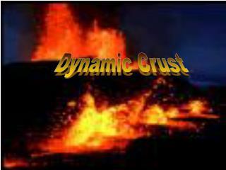 Dynamic Crust