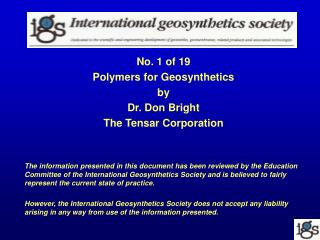 No. 1 of 19 Polymers for Geosynthetics by Dr. Don Bright The Tensar Corporation