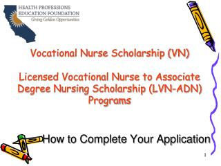 Vocational Nurse Scholarship (VN) Licensed Vocational Nurse to Associate Degree Nursing Scholarship (LVN-ADN) Programs