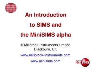 An Introduction to SIMS and the MiniSIMS alpha