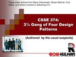 CSSE 374: 3 Gang of Four Design Patterns
