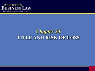 Chapter 24 TITLE AND RISK OF LOSS
