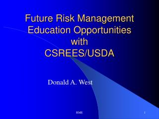 Future Risk Management Education Opportunities            with                                        CSREES