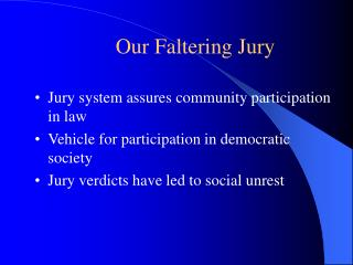 Our Faltering Jury