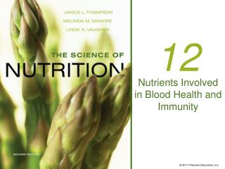 Nutrients Involved in Blood Health and Immunity