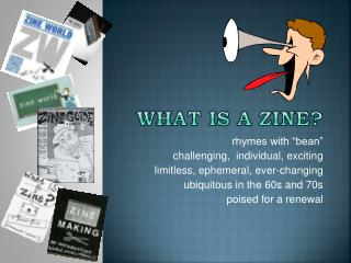 What Is a  Zine ?