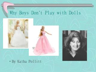 Why Boys Don ' t Play with Dolls