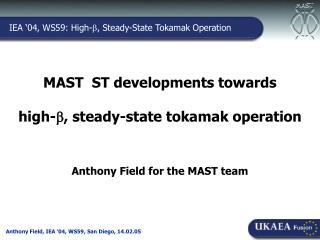 MAST ST developments towards high- , steady-state tokamak operation