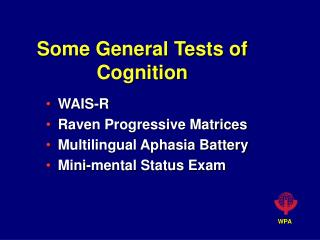 Some General Tests of Cognition