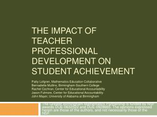 THE IMPACT OF  TEACHER  PROFESSIONAL DEVELOPMENT ON STUDENT ACHIEVEMENT   Patty Lofgren, Mathematics Education Collabora