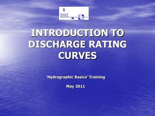 INTRODUCTION TO DISCHARGE RATING CURVES