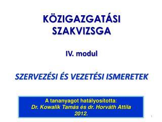 KÖZIGAZGATÁSI SZAKVIZSGA IV. modul SZERVEZÉSI ÉS VEZETÉSI ISMERETEK