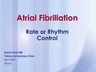 Atrial Fibrillation Rate or Rhythm Control