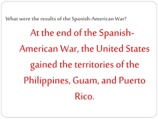 What were the results of the Spanish-American War?