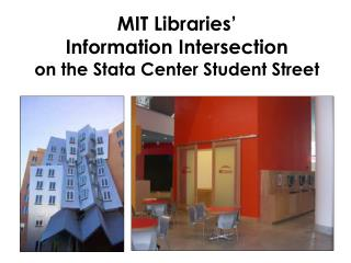 MIT Libraries'  Information Intersection  on the Stata Center Student Street