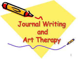Journal Writing  and  Art Therapy