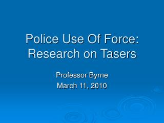 Police Use Of Force: Research on Tasers
