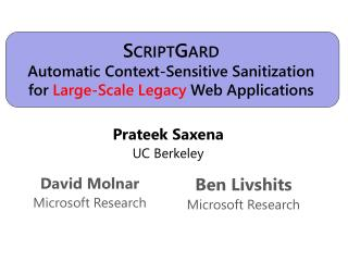 SCRIPTGARD Automatic Context-Sensitive Sanitization  for Large-Scale Legacy Web Applications