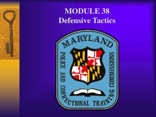 MODULE 38 Defensive Tactics