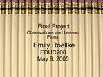 Emily Roellke EDUC200 May 9, 2005