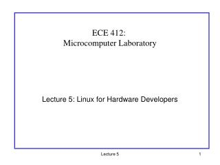 Lecture 5: Linux for Hardware Developers