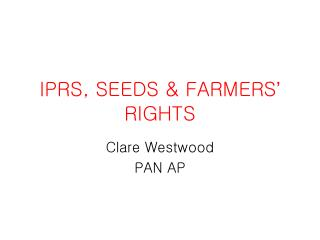 IPRS, SEEDS & FARMERS ' RIGHTS