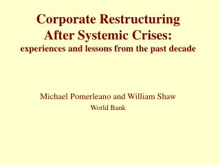 Corporate Restructuring  After Systemic Crises: experiences and lessons from the past decade