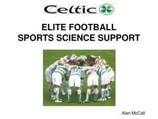 ELITE FOOTBALL  SPORTS SCIENCE SUPPORT