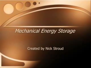 Mechanical Energy Storage