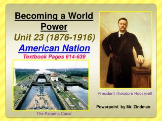 Becoming a World Power Unit 23 (1876-1916)  American Nation Textbook Pages 614-639