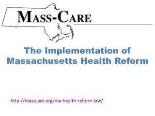 The Implementation of Massachusetts Health Reform