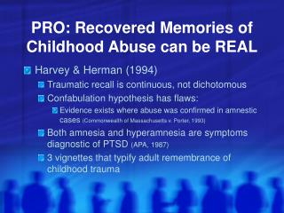 PRO: Recovered Memories of Childhood Abuse can be REAL