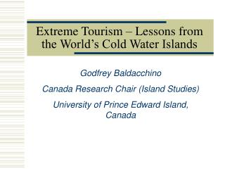 Extreme Tourism – Lessons from the World's Cold Water Islands