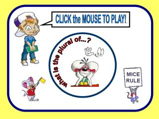 CLICK the MOUSE TO PLAY