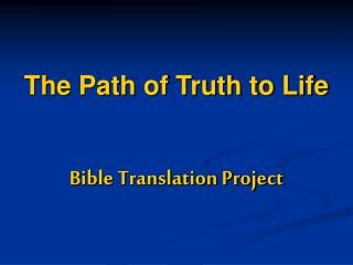 The Path of Truth to Life Bible Translation Project
