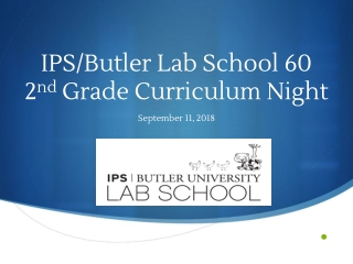 IPS/Butler Lab School 60 2 nd Grade Curriculum Night