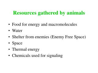 Resources gathered by animals